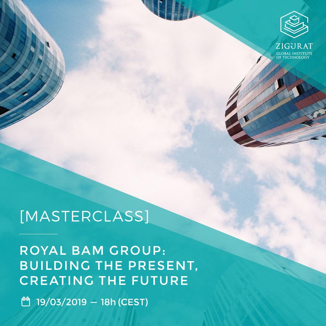 MASTERCLASS] Royal BAM Group: Building the Present, Creating