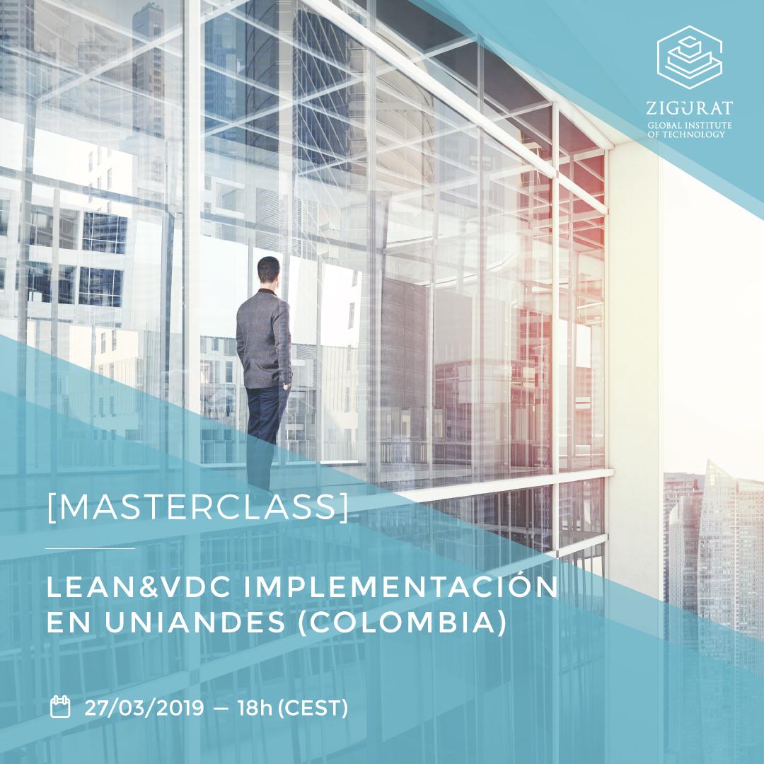 MASTERCLASS] LEAN&VDC implementación en UNIANDES (Colombia
