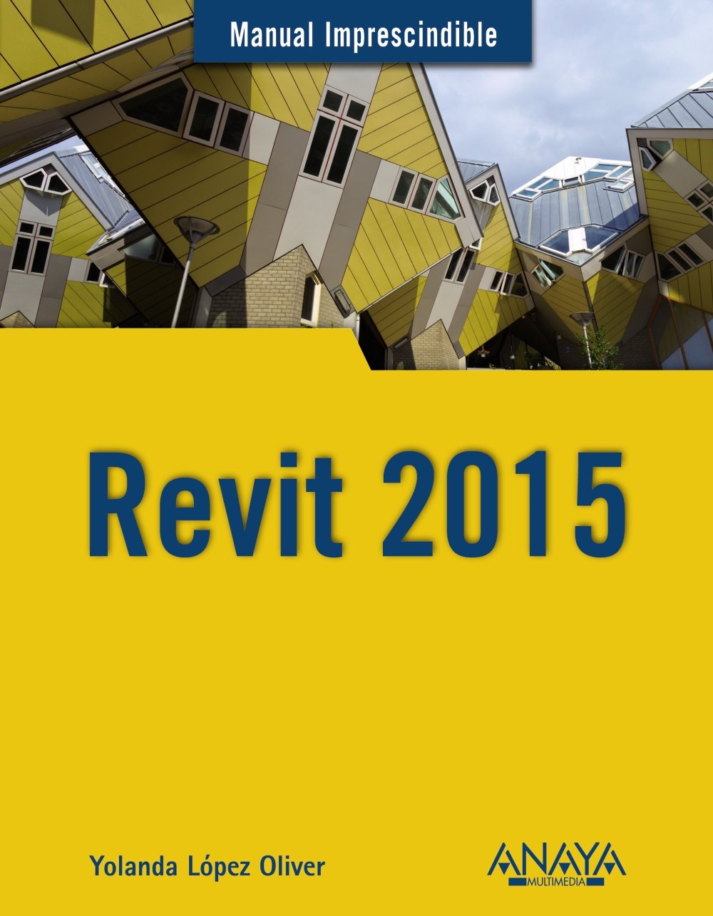 Revit 2015. Manual Imprescindible