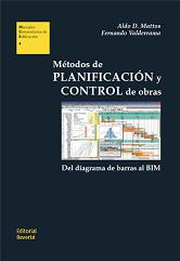 Métodos de planificación y control de obras. Del diagrama de barras al BIM.