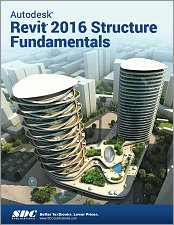 Autodesk Revit 2016 Structure Fundamentals