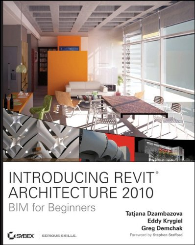 Introducing Revit Architecture 2010: BIM for Beginners