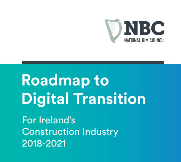 Road Map to Digital Transition for Ireland's Construction Industry (2018-2021)