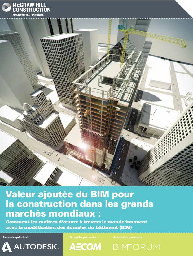 Valeur ajoutée du BIM pour la construction dans les grands marchés mondiaux