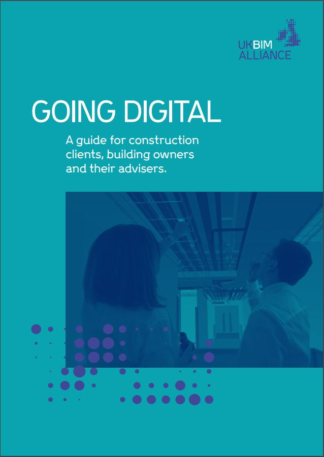 Going Digital: A guide for construction clients, building owners and their advisers
