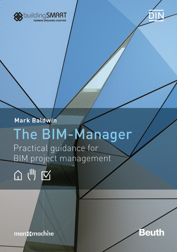 The BIM-Manager: Practical guidance for BIM project management